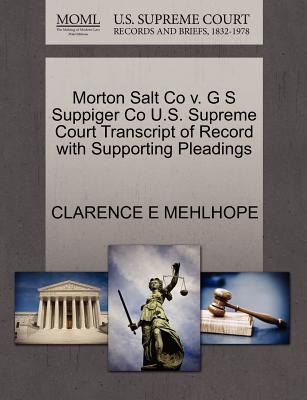 Gale Ecco, U.S. Supreme Court Records Morton Salt Co V. G S Suppiger Co U.S. Supreme Court Transcript of Record with Supporting Pleadings by Mehlhope, Clarence E. [Pa at Sears.com