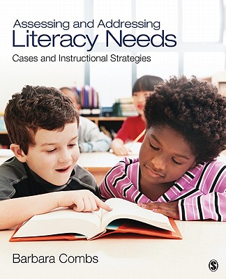 Assessing and Addressing Literacy Needs By Combs, Barbara