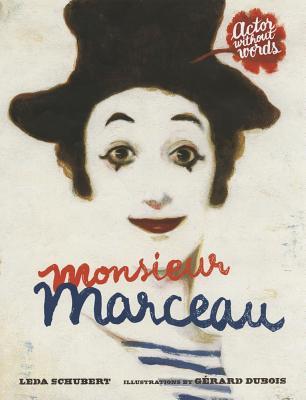 Monsieur Marceau By Schubert, Leda/ Dubois, Gerard (ILT)