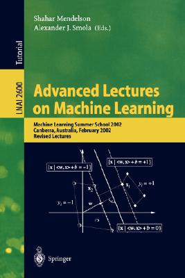 Advanced Lectures on Machine Learning By Mendelson, S./ Smola, Alexander J.